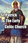 St. Patrick and the Early Celtic Church